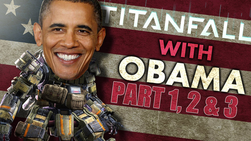 Titan Fall with Obama Part 1, 2, and 3