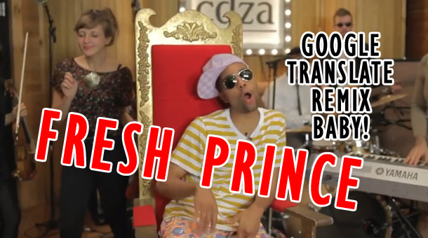 Fresh Prince: Google Translate Remix