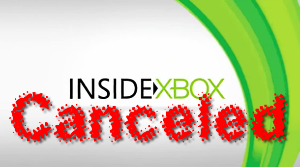 Inside Xbox Canceled